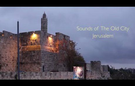 The Sounds of the Old City of Jerusalem